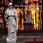 The Historical Jesus: Fact and Fiction | Jerome Murphy-O'Connor