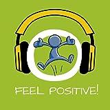 Feel positive! Positives Denken lernen mit Hypnose