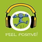 Feel positive! Positives Denken lerne...