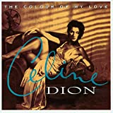 Songtexte von Céline Dion - The Colour of My Love