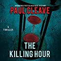 The Killing Hour (       UNABRIDGED) by Paul Cleave Narrated by Paul Ansdell