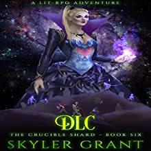 DLC: The Crucible Shard, Book 6 Audiobook by Skyler Grant Narrated by Doug Tisdale, Jr.