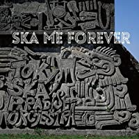 【Amazon.co.jp限定】SKA ME FOREVER