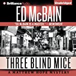 Three Blind Mice: Matthew Hope, Book 9 (       UNABRIDGED) by Ed McBain Narrated by Luke Daniels