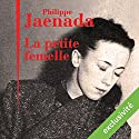 La petite femelle | Livre audio Auteur(s) : Philippe Jaenada Narrateur(s) : Bernard Gabay
