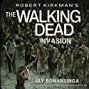 Robert Kirkman's The Walking Dead: Invasion Audiobook by Jay Bonansinga Narrated by Fred Berman