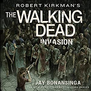 Robert Kirkman's The Walking Dead: Invasion Audiobook