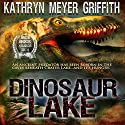 Dinosaur Lake (       UNABRIDGED) by Kathryn Meyer Griffith Narrated by Johnnie C. Hayes