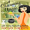 A Charming Magic: Magical Cures Mystery Series, Book 5 Audiobook by Tonya Kappes Narrated by Karen Savage
