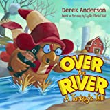 Over the River: A Turkey's Tale (Classic Board Books)