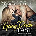 Going Down Fast: Billionaire Bad Boys, Book 2 Hörbuch von Carly Phillips Gesprochen von: Sophie Eastlake