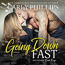 Going Down Fast: Billionaire Bad Boys, Book 2 Audiobook by Carly Phillips Narrated by Sophie Eastlake
