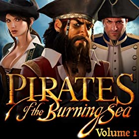 Pirates of the Burning Sea Vol. 1