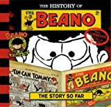 The History of the Beano: The Story So Far Morris Heggie