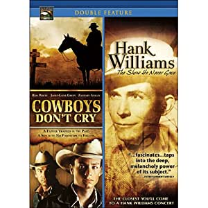 Cowboys Don't Cry/Hank Williams: The Show He Never Gave