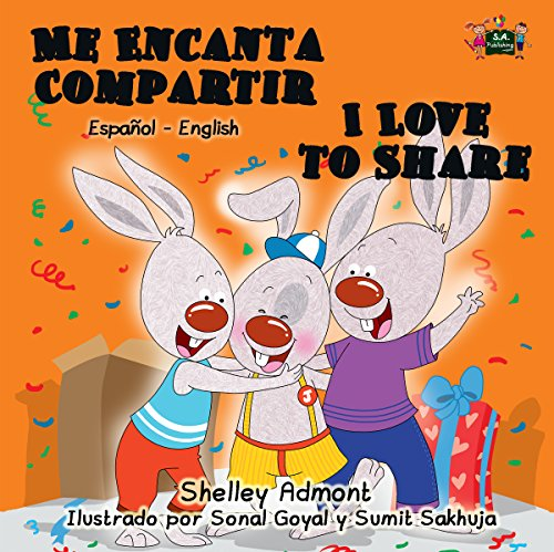 Spanish kids books: Me Encanta Compartir I Love to Share (bilingual spanish-english, bilingual spanish children's books, libros infantiles) (Spanish English Bilingual Collection)