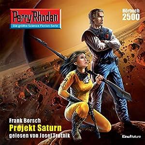 Projekt Saturn (Perry Rhodan 2500) Hörbuch