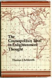 The Cosmopolitan Ideal in Enlightenment Thought, Its Form and Function in the Ideas of Franklin, Hume, and Voltaire, 1694-1790 (0268007209) by Schlereth, Thomas J.
