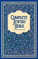 Complete Jewish Bible: An English Version of the Tanakh (Old Testament) and B'rit Hadashah (New Testament)