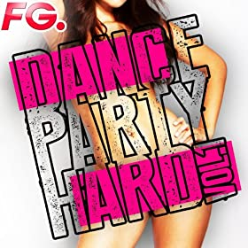 Dance Party Hard, Vol. 1 [Explicit]