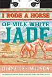 Diane Wilson I Rode a Horse of Milk White Jade