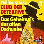 Das Geheimnis der alten Dschunke (Club der Detektive 3)   Wolfgang Ecke
