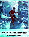 Blue-Fish Fright