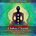 Chakra Cleanse Guided Self Hypnosis: Release Spiritual Energy Blocks & Balance Chakras with Bonus Drum Journey (       UNABRIDGED) by Anna Thompson Narrated by Anna Thompson