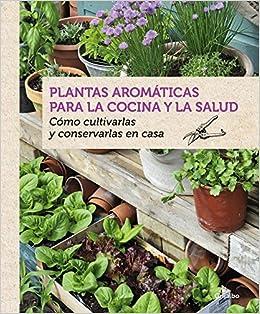 Plantas aromáticas para la cocina y la salud/ Aromatic herbs for