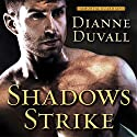 Shadows Strike: Immortal Guardians Series #6 Audiobook by Dianne Duvall Narrated by Kirsten Potter