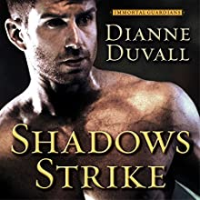 Shadows Strike: Immortal Guardians Series #6 (       UNABRIDGED) by Dianne Duvall Narrated by Kirsten Potter