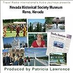 Audio Journeys: Nevada Historical Society Museum Reno, Nevada: 15,000 Years of Nevada History | Patricia L Lawrence