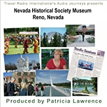 Audio Journeys: Nevada Historical Society Museum Reno, Nevada: 15,000 Years of Nevada History  by Patricia L Lawrence Narrated by Patricia L Lawrence