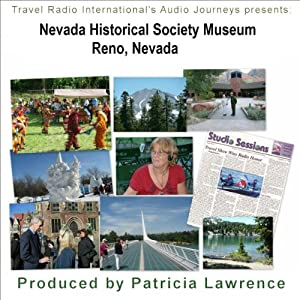 Audio Journeys: Nevada Historical Society Museum Reno, Nevada Walking Tour