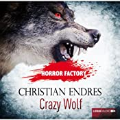 Crazy Wolf: Die Bestie in mir! (Horror Factory 2) | Christian Endres