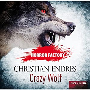 Crazy Wolf: Die Bestie in mir! (Horror Factory 2) Hörbuch