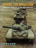 img - for Arsenal for Aggression: Combat Vehicles of the Warsaw Pact (Firepower Pictorial Special 2000) book / textbook / text book