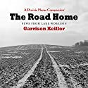 The Road Home: Stories from Lake Wobegon Audiobook by Garrison Keillor Narrated by Garrison Keillor