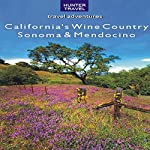 California's Wine Country: Sonoma & Mendocino | Lisa Manterfield