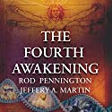 The Fourth Awakening Audiobook by Rod Pennington, Jeffery A. Martin Narrated by C. J. Crit