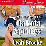 Dakota Springs: Dakota Heat, Book 4 | Leah Brooke