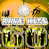 60 Rave Hits (Top Electro, Trance, Dubstep, Breaks, Techno, Acid House, Goa, Psytrance, Hard Dance, Nrg, Electronic Dance Music)