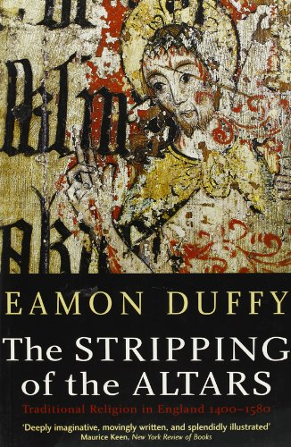 The Stripping of the Altars: Traditional Religion in England, 1400-1580 PDF