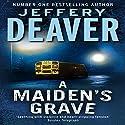 A Maiden's Grave Hörbuch von Jeffery Deaver Gesprochen von: Jeffrey Harding