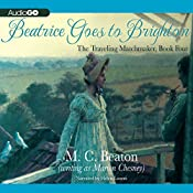 Beatrice Goes to Brighton: The Traveling Matchmaker, Book 4 | M. C. Beaton