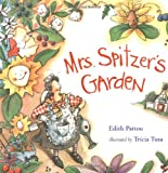 Mrs. Spitzer's Garden (0152019782) by Pattou, Edith