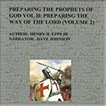 Preparing the Prophets of God Vol II: Preparing the Way of the Lord | Henry Harrison Epps
