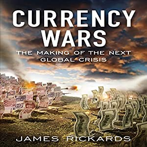 Currency Wars Hörbuch