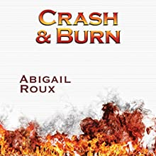 Crash & Burn (       UNABRIDGED) by Abigail Roux Narrated by J. F. Harding