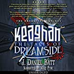 Keaghan in the Tales of Dreamside: The Dreamside Omnibus, Books 1 - 5 | J. Daniel Batt